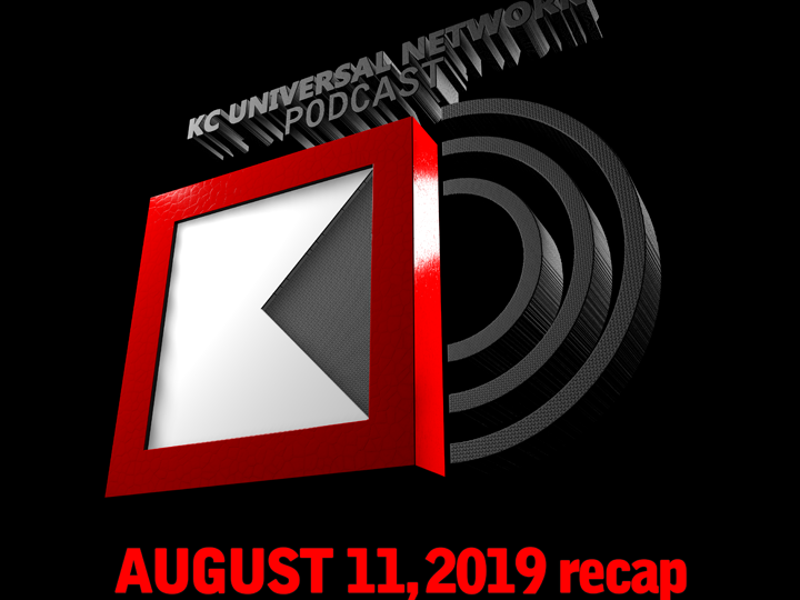 THE KCU PODCAST: August 11, 2019 recap