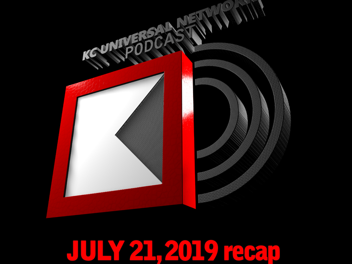 THE KCU PODCAST: July 21, 2019 recap