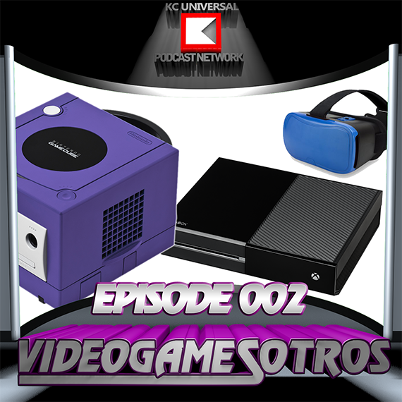 VIDEOGAMESOTROS: The Podcast - Episode 002 Kevin's Intro, Favorite Consoles and Virtual Reality!